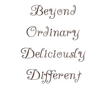 Beyond Ordinary Deliciously Different